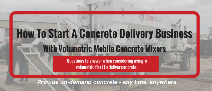 How to start a concrete delivery business with volumetric mobile concrete mixers
