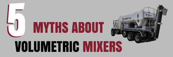 TOTALLY BOGUS MYTHS ABOUT VOLUMETRIC MIXERS (6)